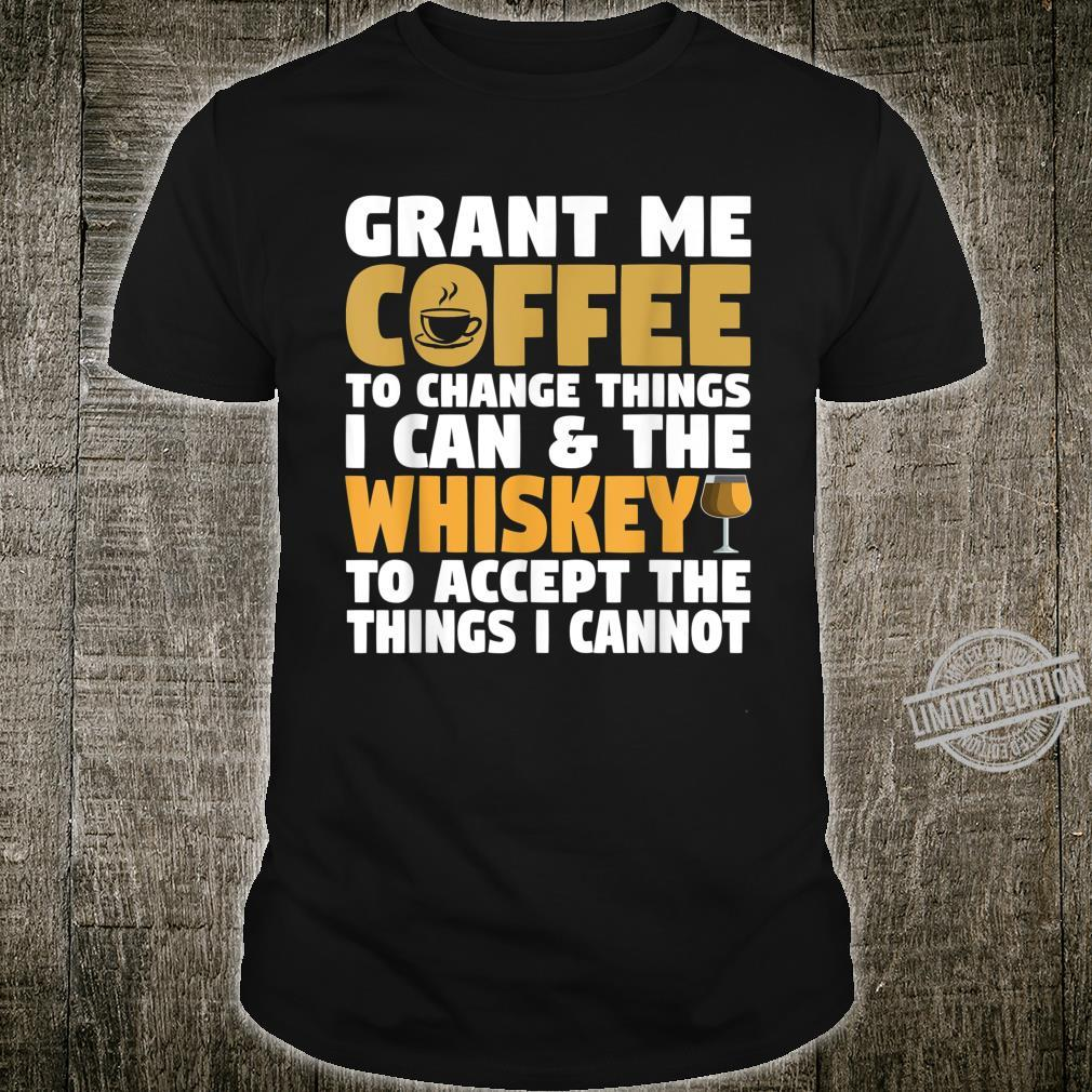GRANT ME COFFEE TO CHANGE THINGS I CAN Shirt