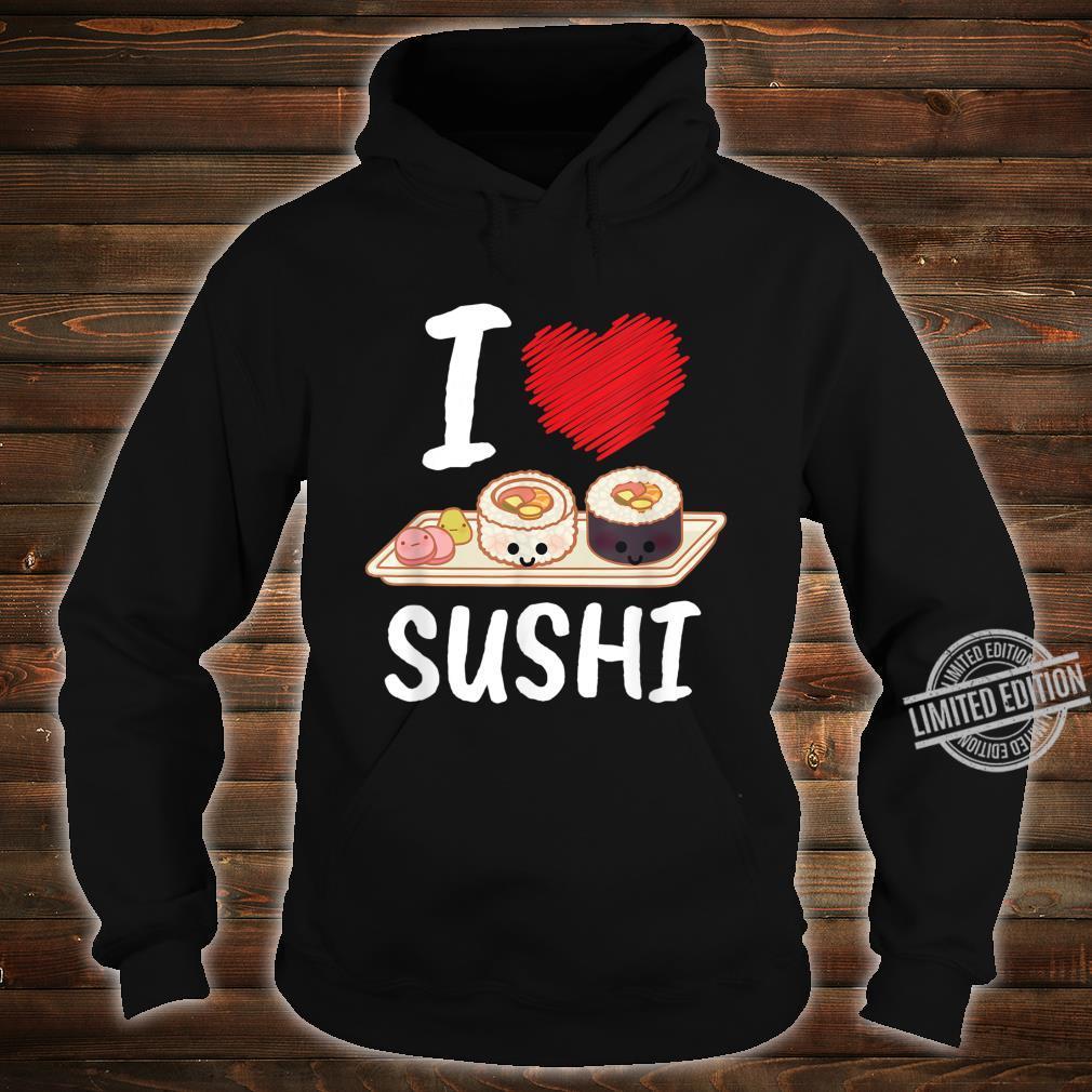 I Love Sushi I Japan Maki Koch Essen Japanisch Sushi Shirt hoodie
