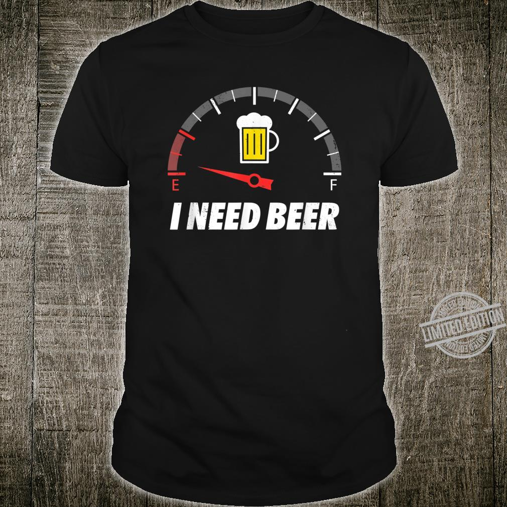 I Need Beer Ich Brauche Bier Lustiger Party Spruch Trinker Shirt