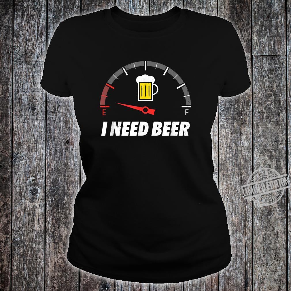I Need Beer Ich Brauche Bier Lustiger Party Spruch Trinker Shirt ladies tee