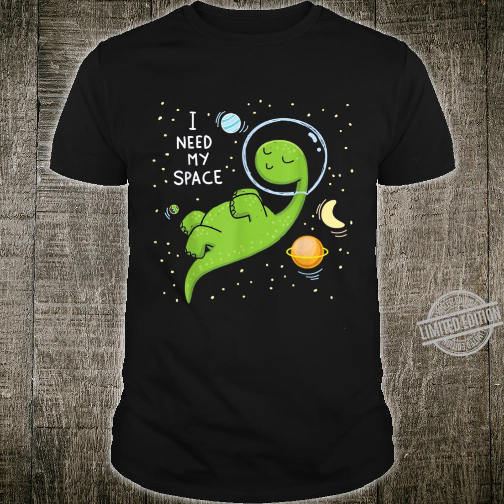 I Need My Space Dinosaur Dino Astronaut Planets Stars Shirt