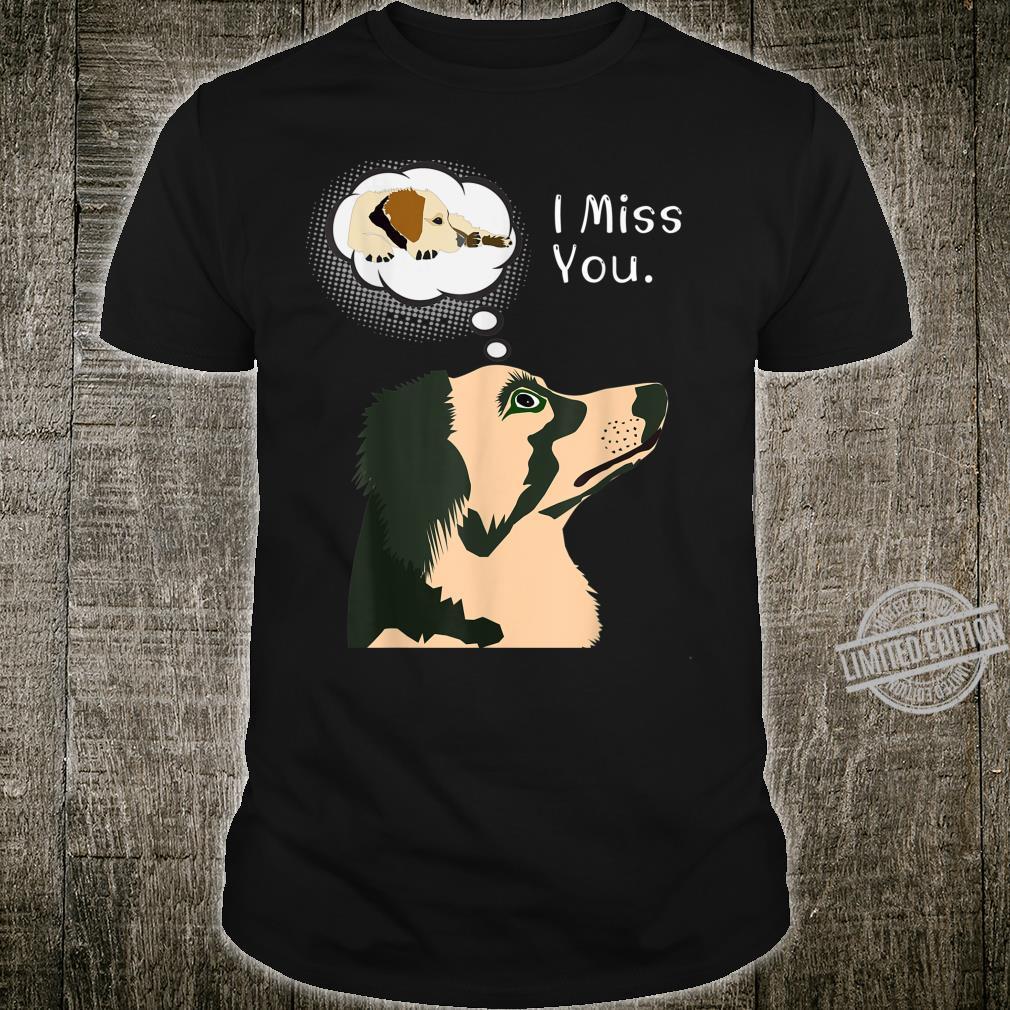 I miss you, Ich Vermisse Dich Shirt