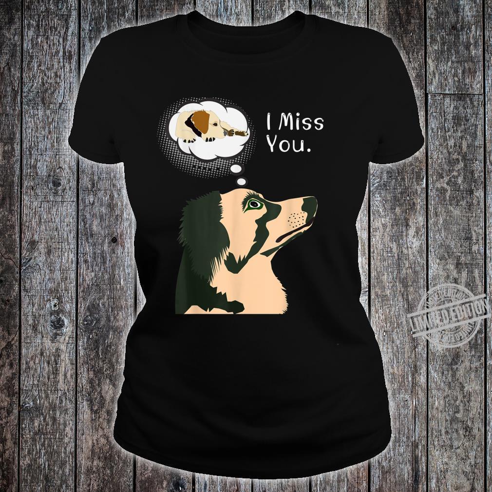 I miss you, Ich Vermisse Dich Shirt ladies tee