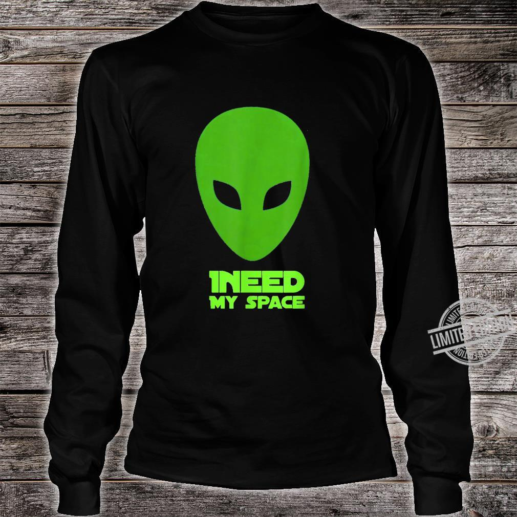 I need my space Shirt long sleeved
