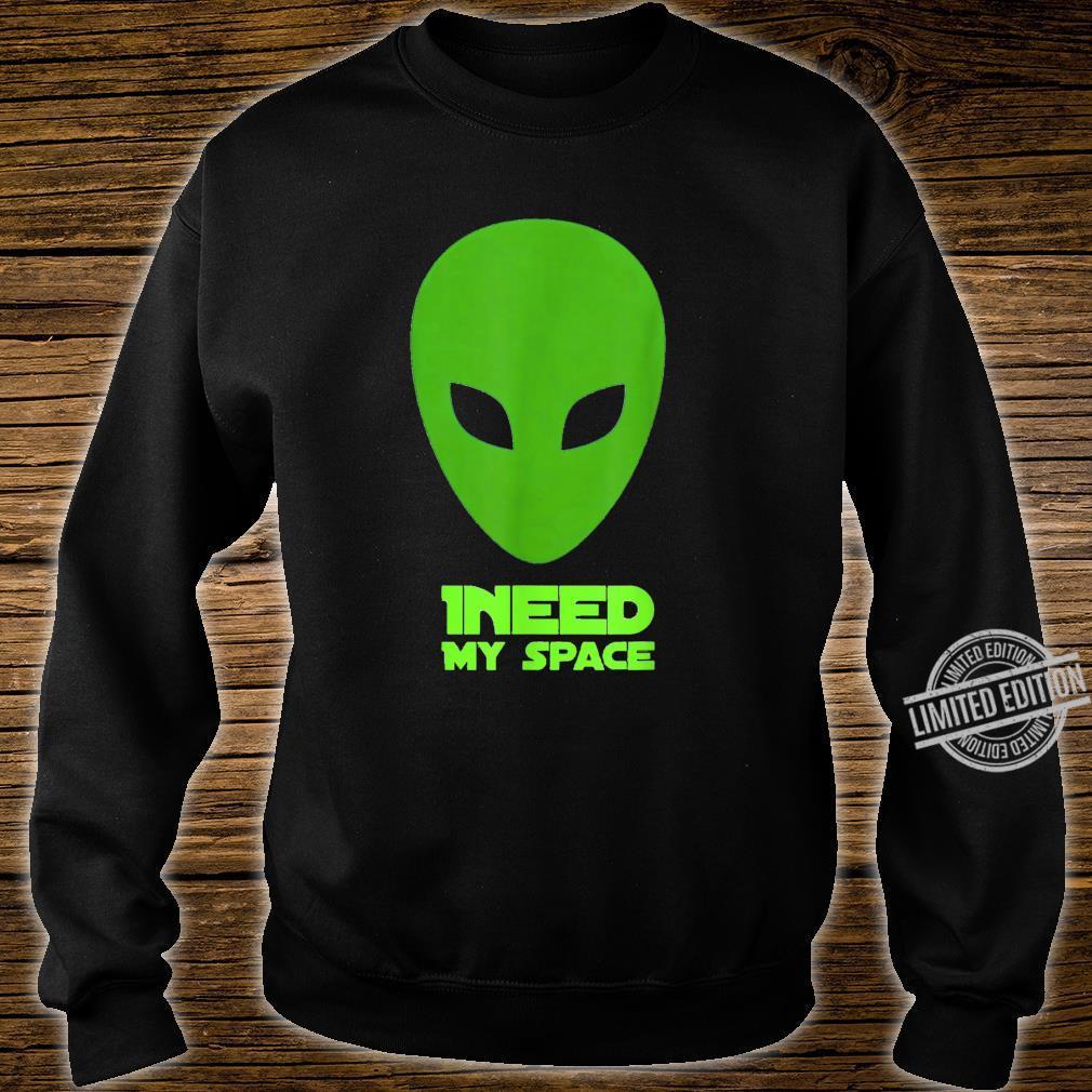 I need my space Shirt sweater