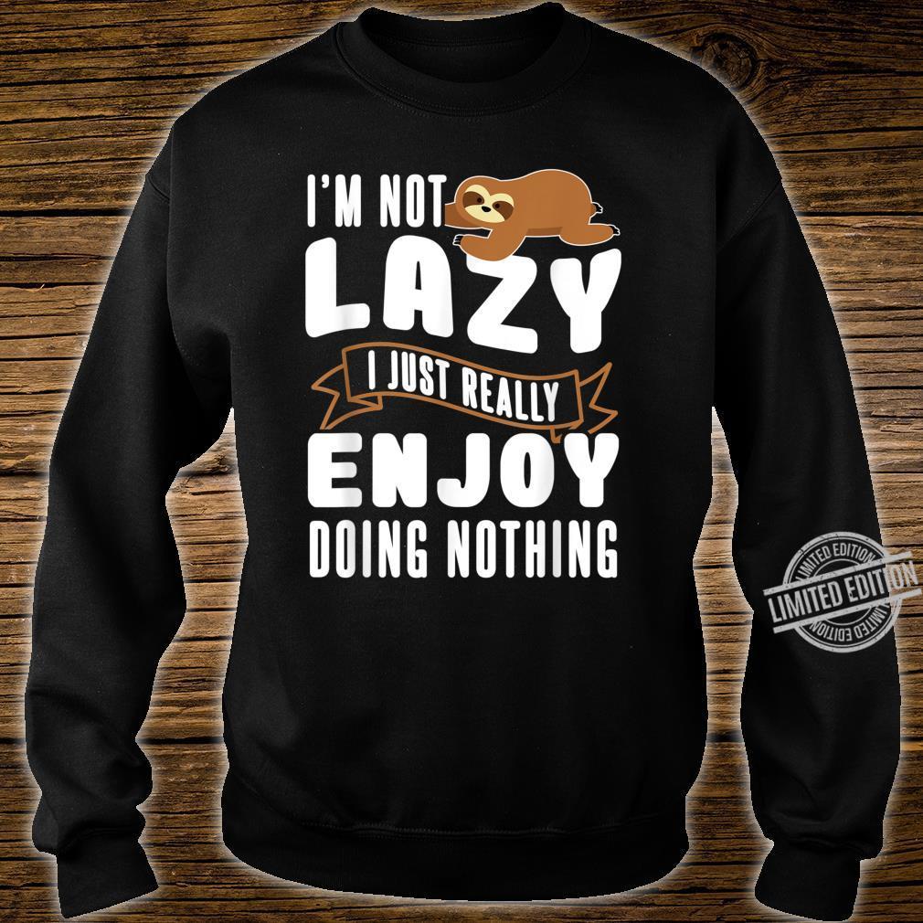 Ich bin nicht faul Faultier Sloth Geschenkidee Shirt sweater