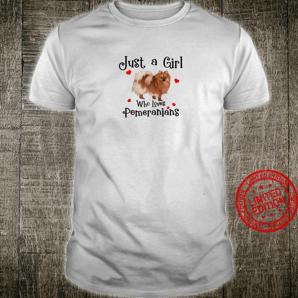 JUST A GIRL WHO LOVES POMERANIANS for girls mom teens Shirt