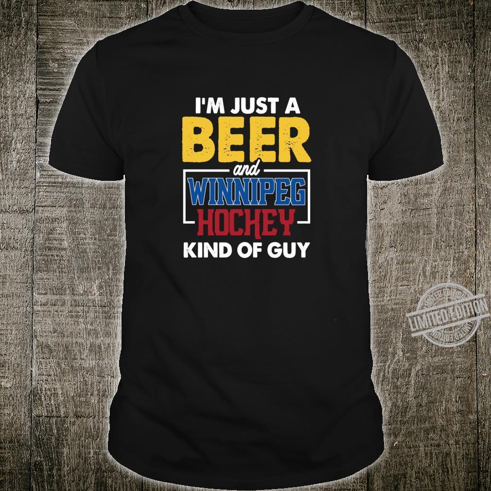 Just a Beer and Winnipeg Hockey Kind of Guy Beer Drinking Shirt