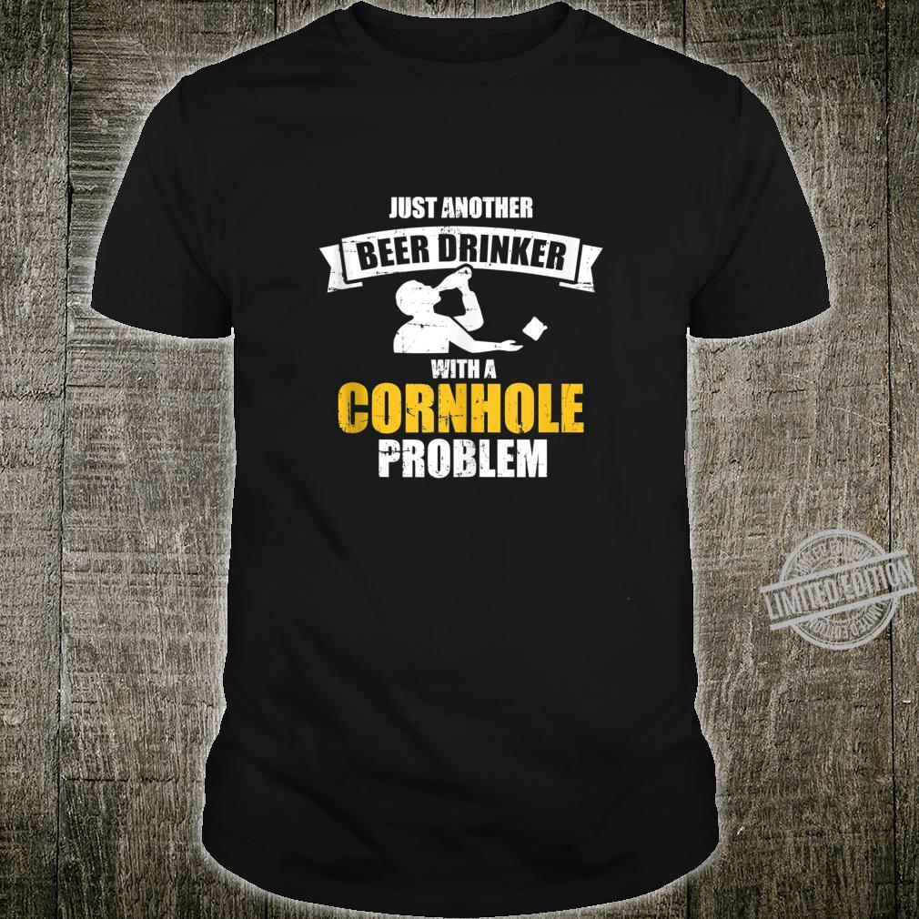 Just another beer drinker with a cornhole problem Shirt